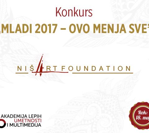 """Konkurs Niš Art fondacije """"MLADI 2017 – OVO MENJA SVE"""""""